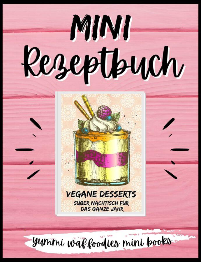 Vegane Desserts | Mini Rezeptbuch