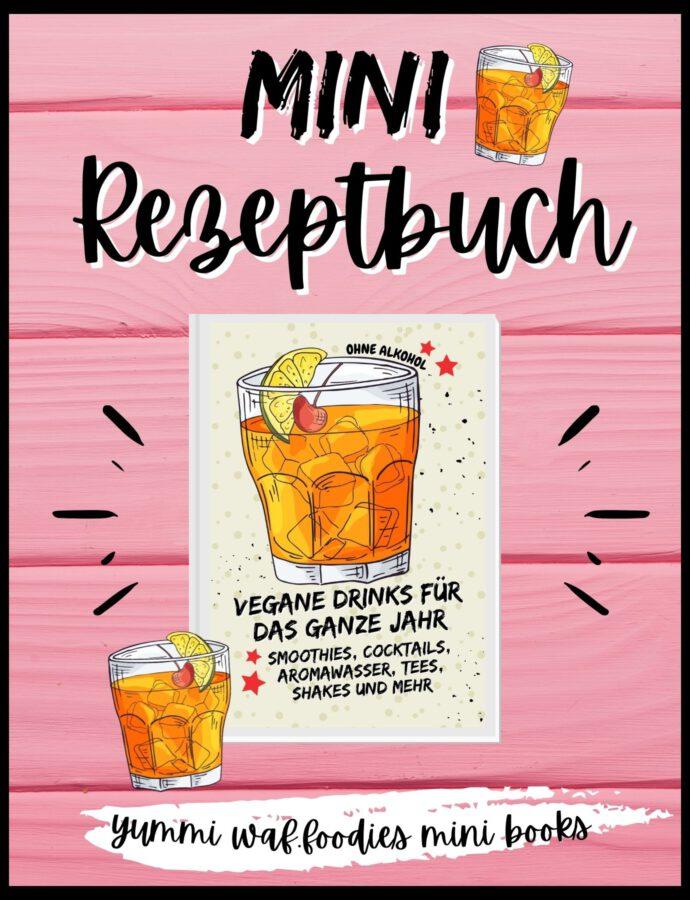 Vegane Drinks ohne Alkohol | Mini Rezeptbuch
